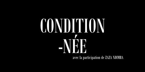 Condition-née
